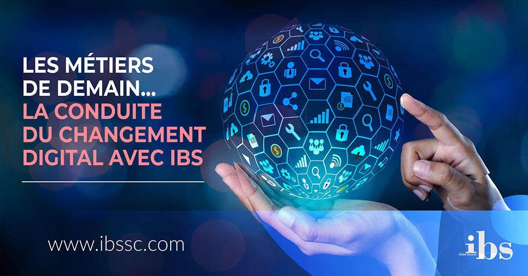 Les métiers de demain… la conduite du changement digital avec IBS Global Services